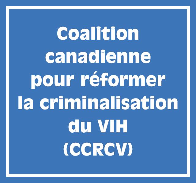 Coalition canadienne pour réformer la criminalisation du VIH